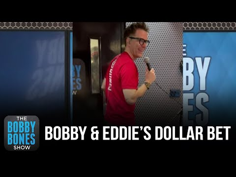 Bobby & Eddie Attempt Their Dollar Bet