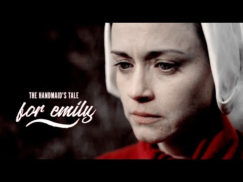 For Emily || The Handmaid's Tale