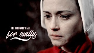The Handmaid's Tale || For Emily