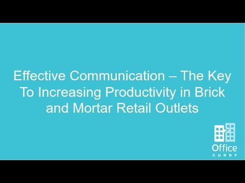 Effective Communication - The Key To Increasing Productivity In Brick And Mortar Retail Outlets