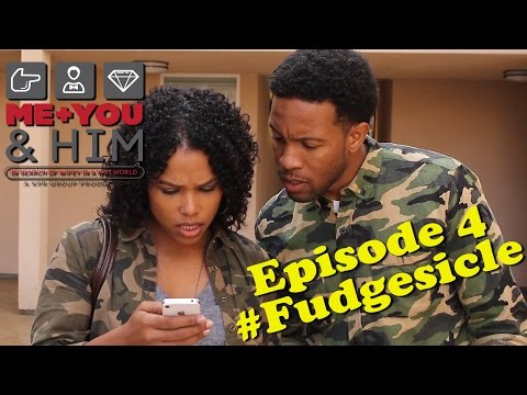 ME, YOU, & HIM: Fudgesicle  Episode 4