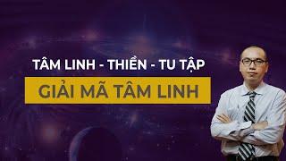 Giải Mã Các Môn Học Về Tâm Linh, Biết Càng Sớm Càng Đỡ Mê Tín | Thầy Trần Việt Quân
