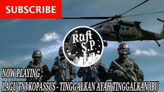 Lagu TNI Kopassus - Tinggalkan Ayah tinggalkan Ibu