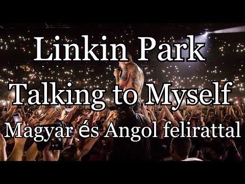 Linkin Park - Talking to Myself [Magyar és Angol felirattal]-[lyrics]