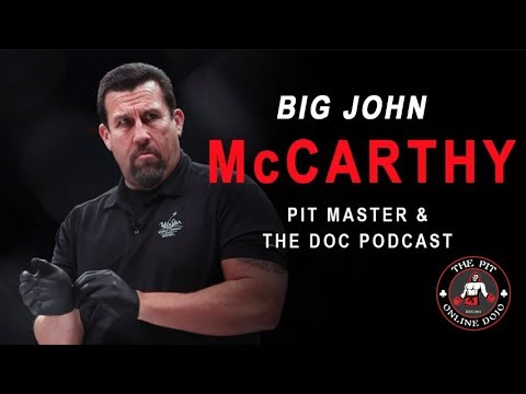 Pit Master & The Doc... with Big John McCarthy