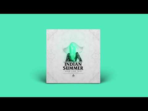 Indian Summer 'Love Like This' ft. Lastlings (Kry Wolf Remix)