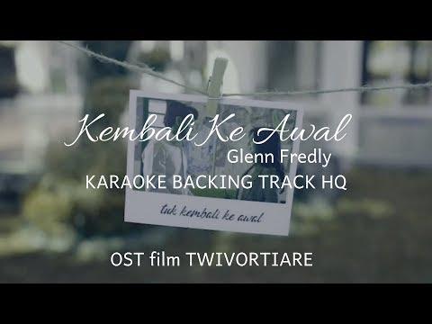 glenn-fredly---kembali-ke-awal-(karaoke-backing-track-hq)-|-ost-twivortiare-|-no-vokal-+-easy-lirik