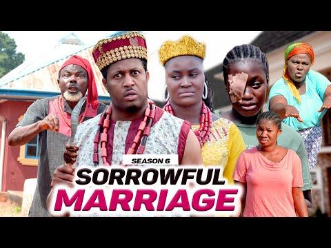 SORROWFUL MARRIAGE (SEASON 6) {NEW MOVIE} - 2021 LATEST NIGERIAN NOLLYWOOD MOVIES