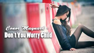 Conor Maynard - Don't You Worry Child ♥