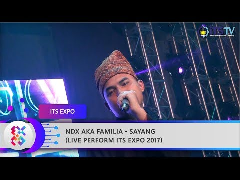 NDX AKA FAMILIA - Sayang (Live Perform ITS Expo 2017)