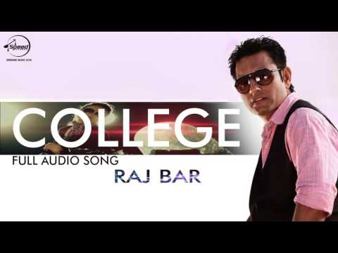 College (Full Audio Song)   Raj Bar   Punjabi Song Collection   Speed Records