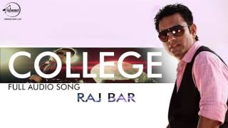 College (Full Audio Song) | Raj Bar | Punjabi Song Collection | Speed Records