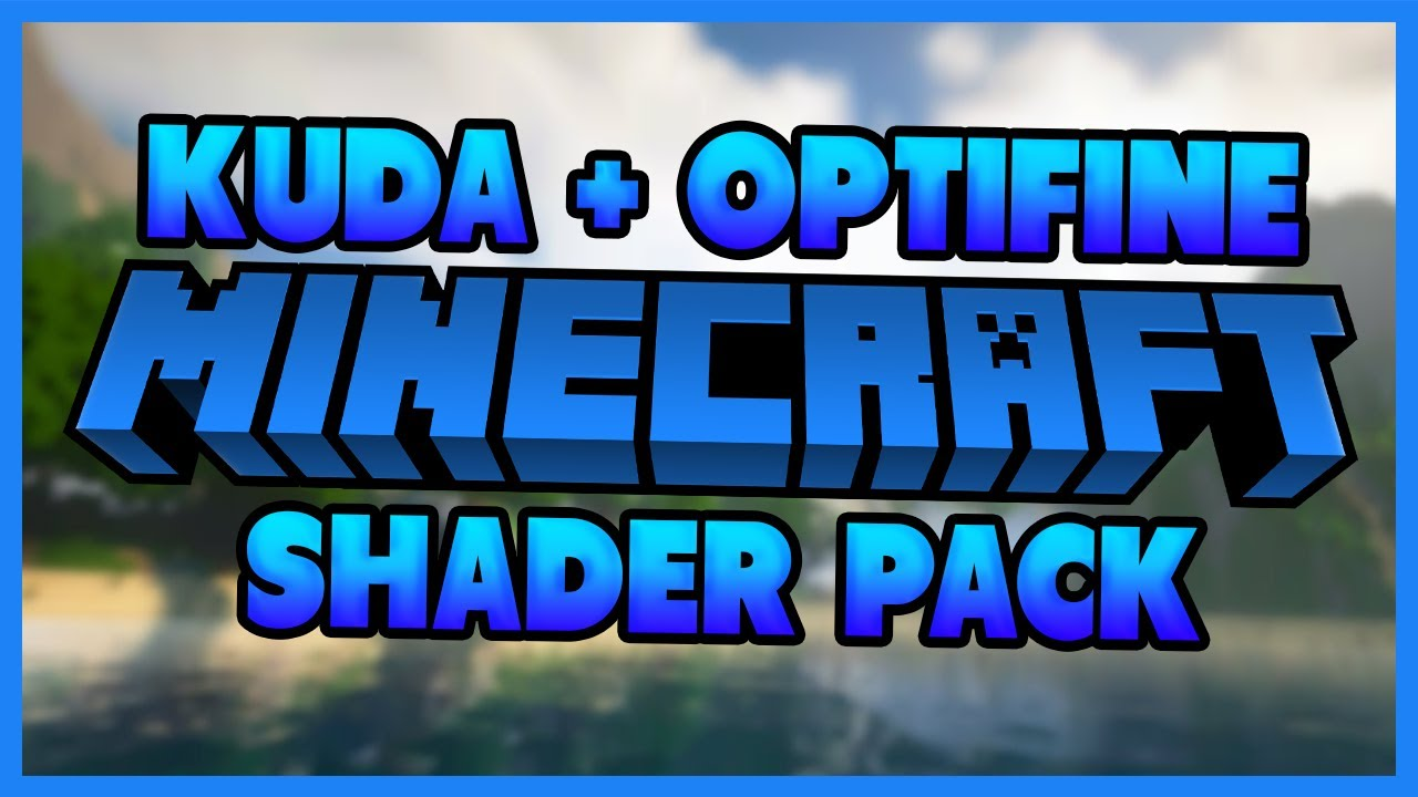 KUDA Shaders for Minecraft 1 13 2/1 12 2/1 11 2/1 10 2 | Shaders Mods