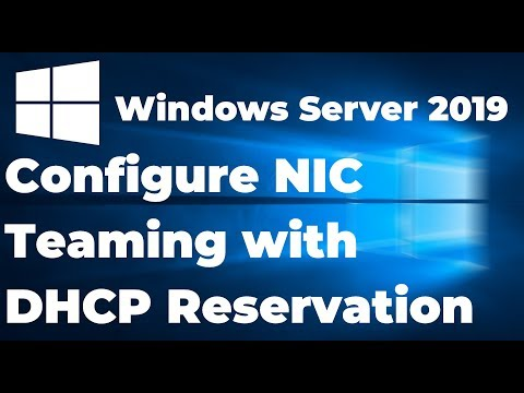 Configure NIC Teaming With DHCP Reservation In Windows Server 2019