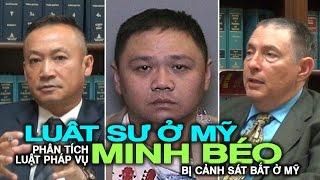 Luật sư ở Mỹ phân tích vụ nghệ sĩ Minh Béo bị cảnh sát bắt ở Mỹ
