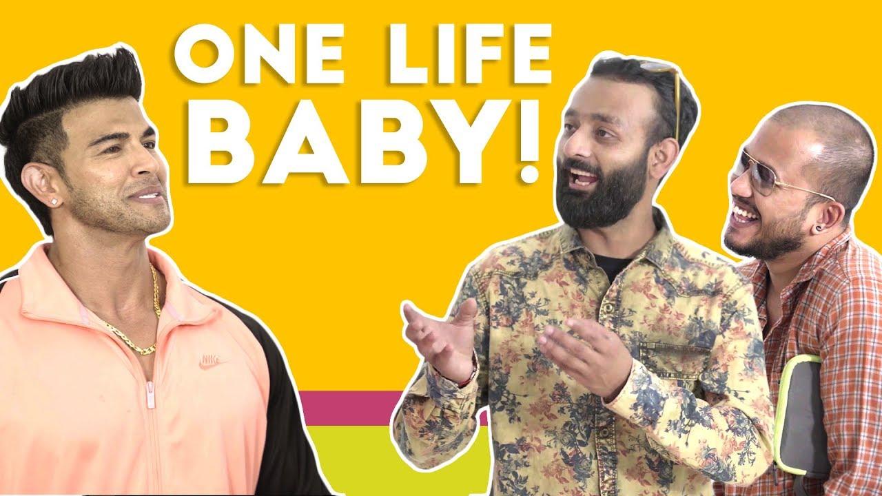 BYN : One Life Baby! Feat. Sahil Khan