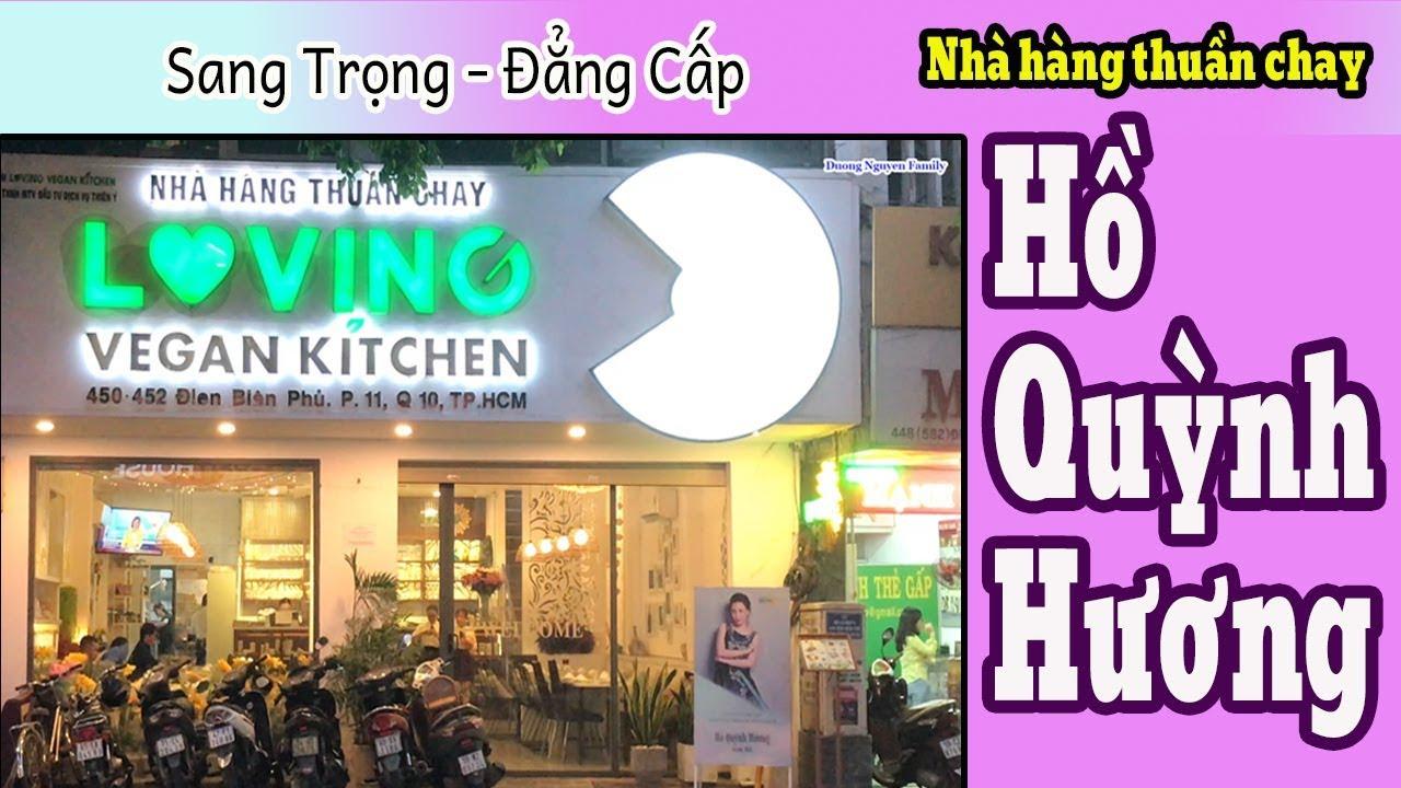 Nhà Hàng Chay Hồ Quỳnh Hương | Nhà Hàng Chay Loving Vegan Kitchen