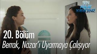 Berrak, Nazar'ı uyarmaya çalışıyor - Sen Anlat Karadeniz 20. Bölüm