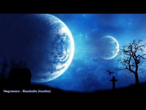 Negramaro - Blucobalto (Acustica) [HQ]