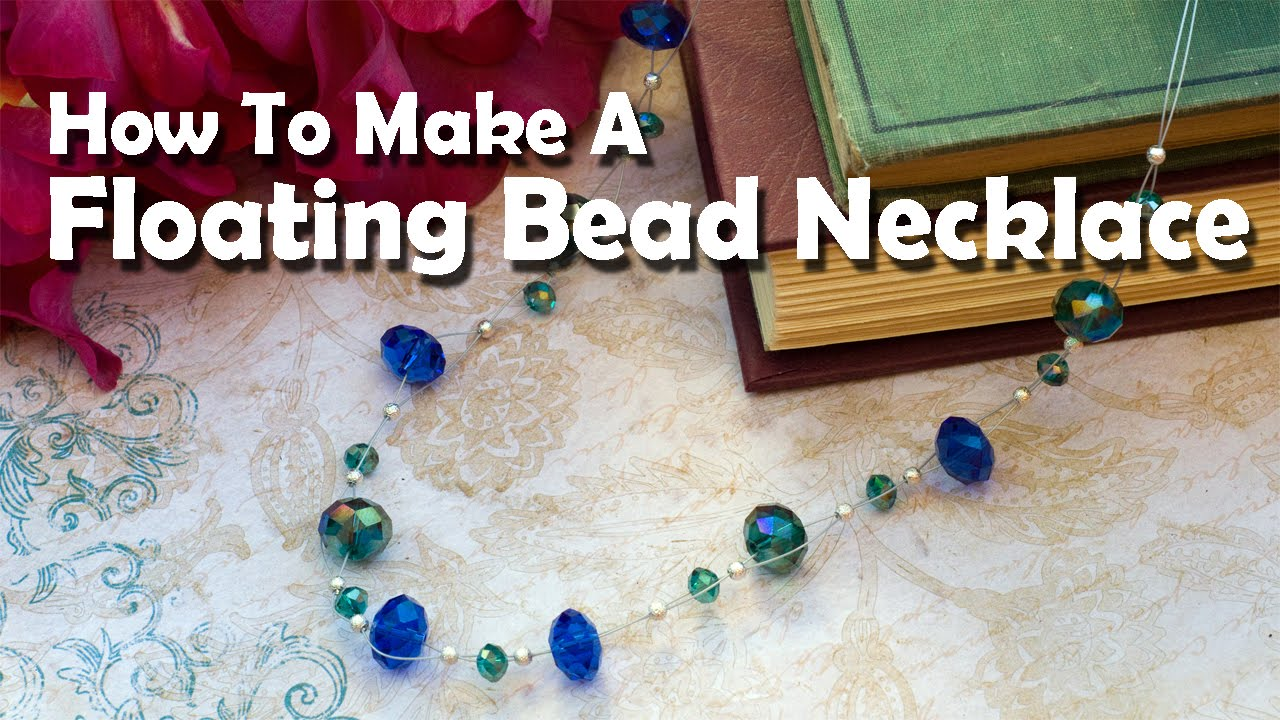 How To Make Jewelry: How To Make A Floating Bead Necklace ...