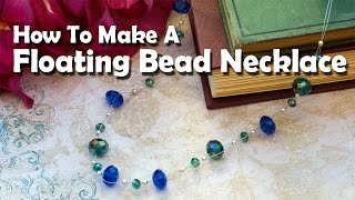 How To Make Jewelry: How To Make A Floating Bead Necklace