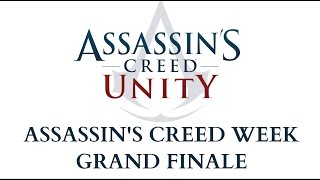 Assassin's Creed Unity - Part 2 - Assassin's Creed Week Grand Finale