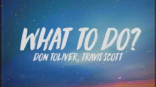 Travis Scott - What To Do? (Lyrics) ft. Don Toliver