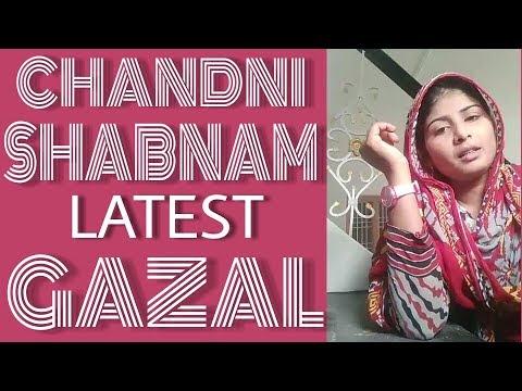 CHANDNI SHABNAM LATEST GAZAL