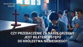 """Film ewangelia """"Przepiękny głos"""" Klip filmowy (4) – Czy przebaczenie za nasze grzechy jest biletem wstępu do królestwa niebieskiego?"""