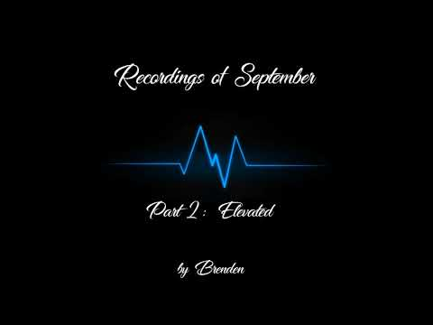 Recordings Of September (PART 2: Elevated)