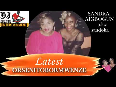 Download SANDRA AIGBOGUN aka SANDOKA, LATEST EDO MUSIC (ORSENITOBORMWENZE)