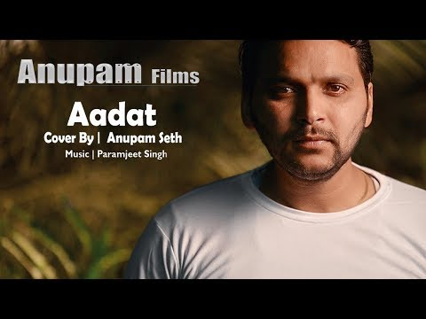 new-slow-version-of-aadat-|-ninja-|-heart-touching-|-cover-by-anupam-seth
