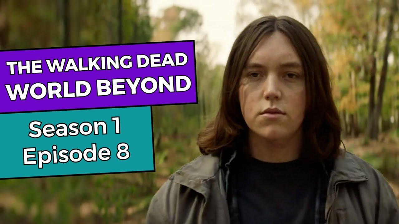 TWD World Beyond: Season 1 Episode 8 BREAKDOWN