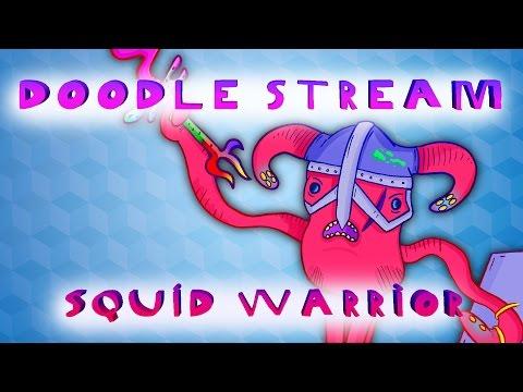 Doodle Stream - SQUID WARRIOR