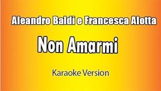 Aleandro Baldi e Francesca Alotta -  Non Amarmi (Versione Karaoke Academy Italia)