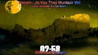 Jis Kay Thay Muntazir Wo Shahkar Aagiyya - Nazam - Ismatullah & Umar Sharif