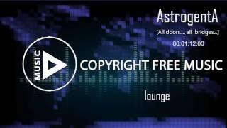 AstrogentA - All doors..., all bridges...