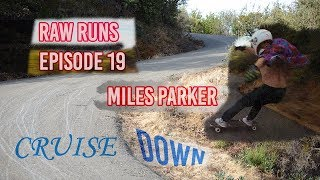 Raw Runs Episode 19: Miles Parker Cruise Down
