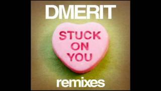 Dmerit - Stuck On You (Will Eastman Ibiza Sunrise Dub Remix)