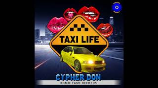 Cyper Don - Taxi Life - June 2018
