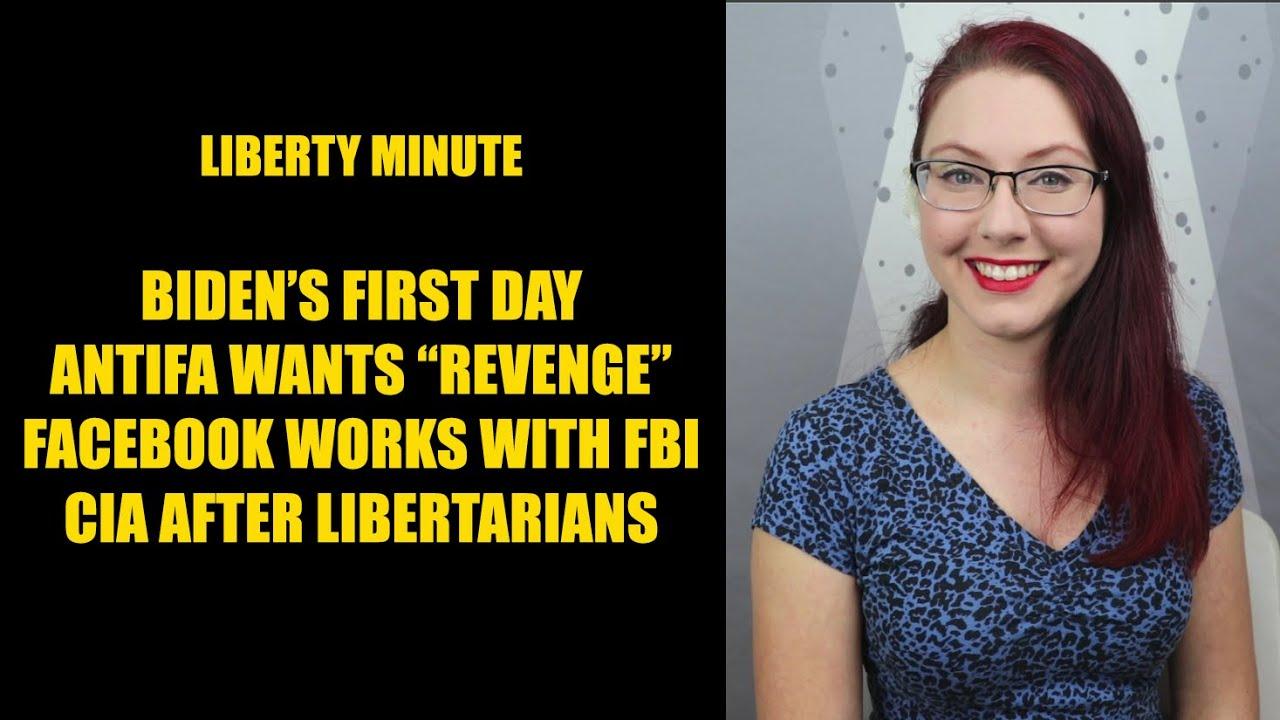 Liberty Minute: Biden's First Day, Antifa Wants Revenge, Facebook Works with FBI