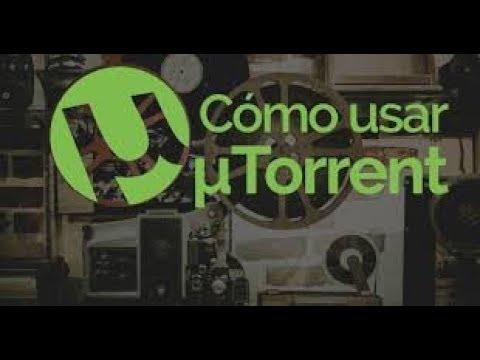 Como usar Utorrent ¡Tutorial solo para...