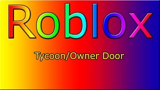 Roblox | How to make an owner/tycoon door