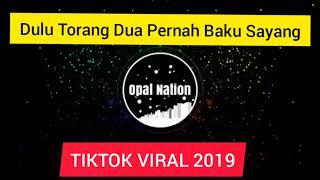Download Dj viral Dulu Torang Dua Pernah Baku Sayang ( LIRIK LAGU ) || SLOWMO TIKTOK VIRAL