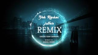 YEH RESHMI ZULFE REMIX by Tony Bangar (cover song) Aashu Singh  New Hindi Audio Song 2017
