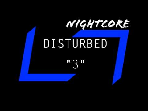 Nightcore - Disturbed - 3