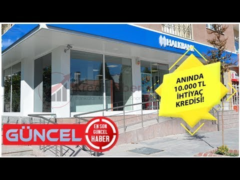 Halkbank'tan hızlı onaylanan 10.000 tl ihtiyaç kredisi!