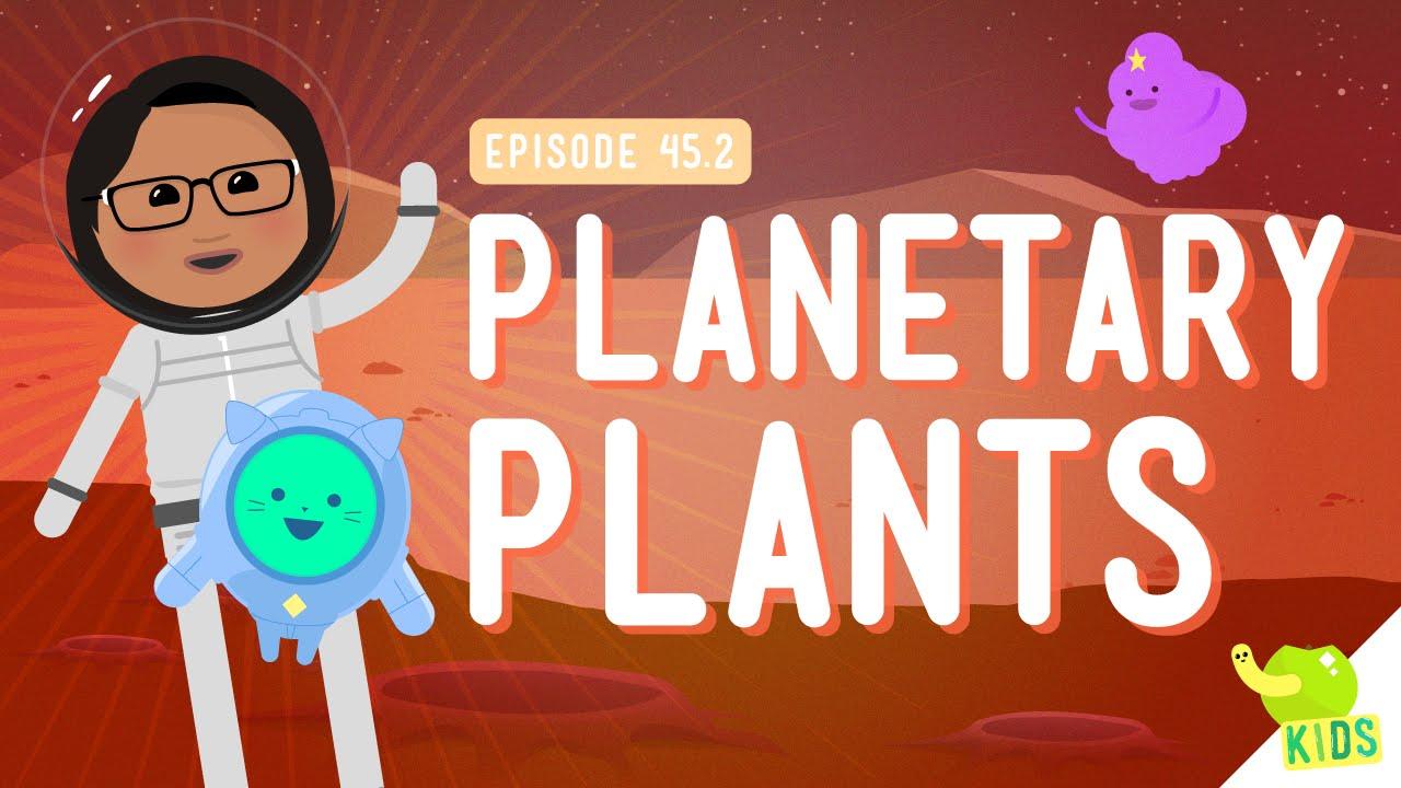 Planetary Plants: Crash Course Kids #45.2