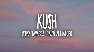 Lenny Tavarez, Rauw Alejandro – Kush (Letra/Lyrics)