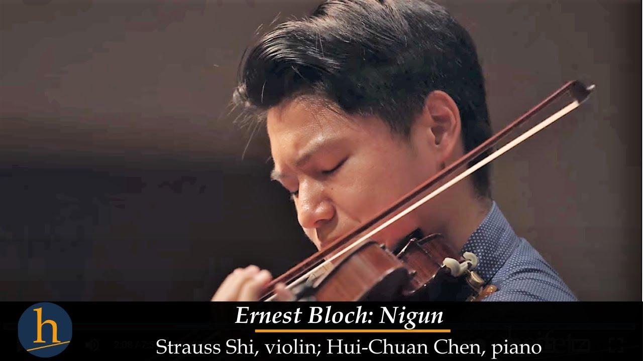 Heifetz 2015 Ernest Bloch Nigun Strauss Shi Violin Hui Chuan Chen Piano Youtube